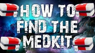 HOW TO FIND THE MEDKIT FORTNITE SAVE THE WORLD