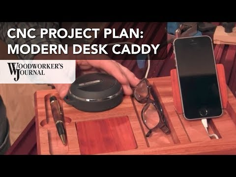 CNC Router Project | Modern Desk Caddy