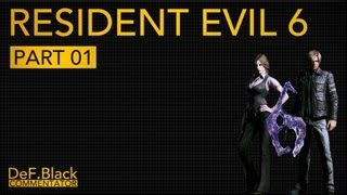 Resident Evil 6 PC - Part 1: Prologue - Dutch Commentary