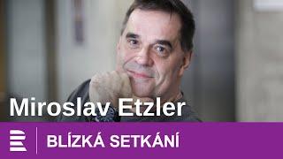 Miroslav Etzler o alkoholismu, změně životního stylu a rodině