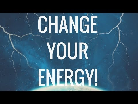 How to Change Negative Energy Into Positive Energy!  (Use This!)