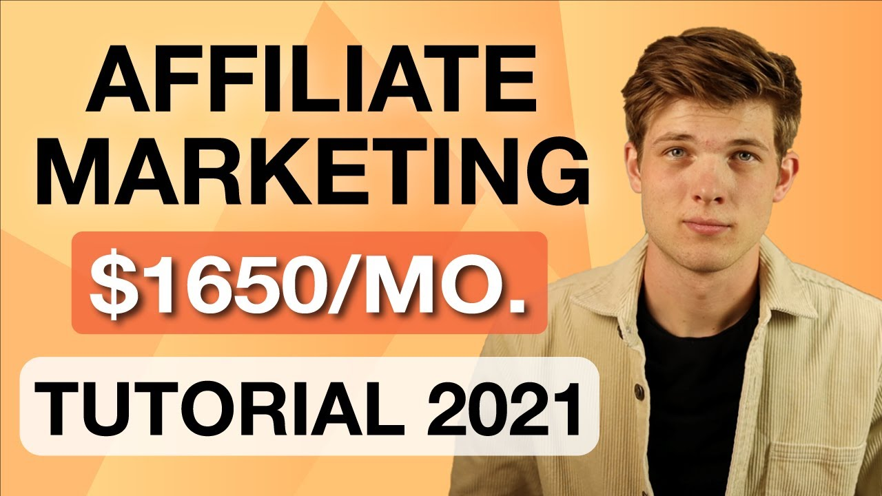 Affiliate Marketing Tutorial For Beginners 2021 | Step by Step