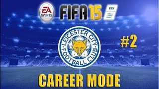 FIFA 15 Leicester City Career Mode- EP2: When the going gets tough
