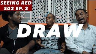 Seeing Red | Nothing But Draws | Season 2 | Episode 3