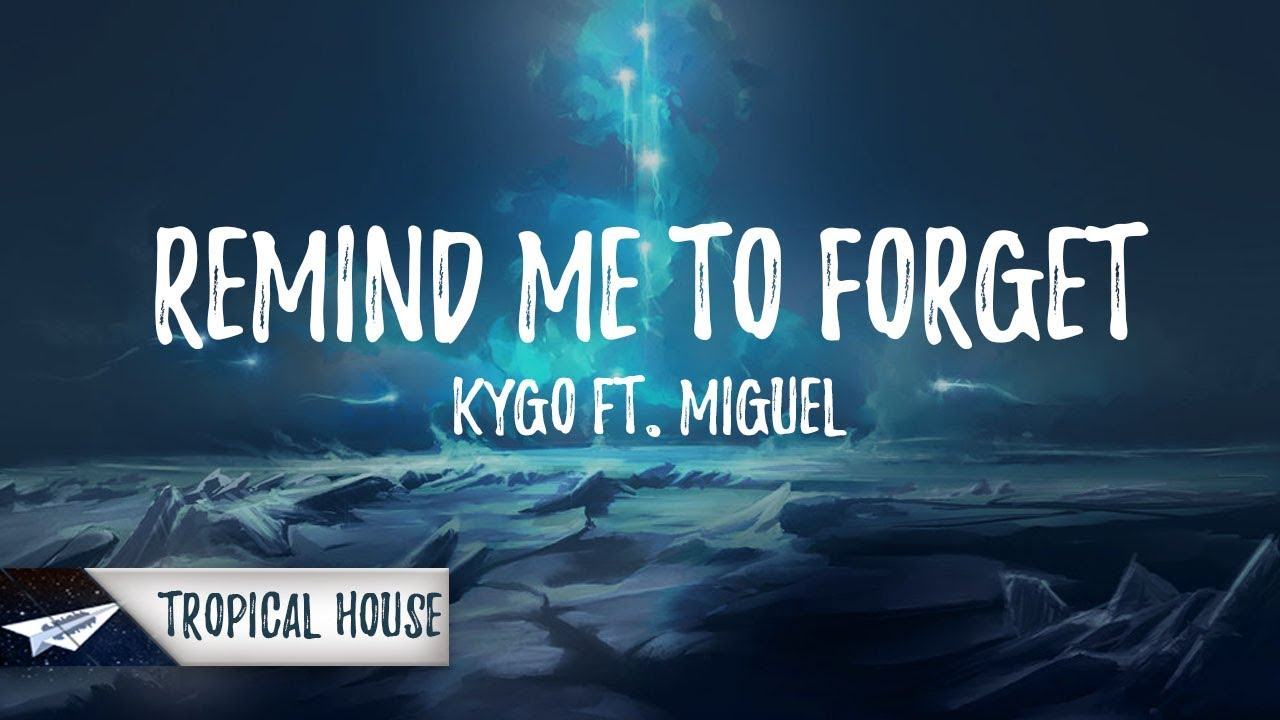 Kygo Remind Me To Forget Lyrics Lyric Video Ft Miguel Youtube
