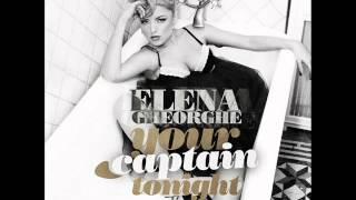 Elena Gheorghe - Your Captain Tonight (Radio Edit) [HQ 320k]