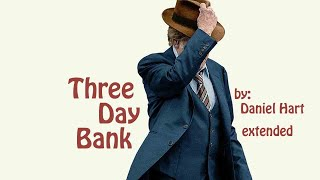Daniel Hart (The Old Man & the Gun) — Three Day Bank [Extended - 35 Min.]
