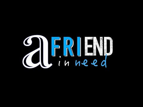 Short Film- A Friend in Need