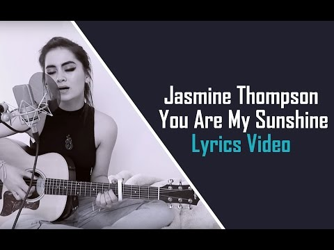 Jasmine Thompson - You Are My Sunshine (Lyrics Video)