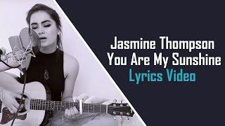 Download Jasmine Thompson - You Are My Sunshine (Lyrics Video)
