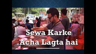 Karke dekho acha lagta h I Sewa ka Din I Bhandara to Serve People I Dil ki Shanti