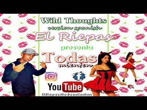 El Riepas Todas mienten wild thoughts remix