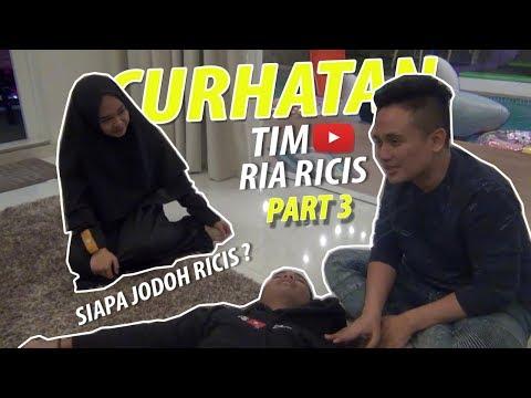 (Part 3) CURHATAN TIM RIA RICIS , SIAPA JODOH YANG COCOK UNTUK RICIS MENURUT RICIS TEAM (Final)