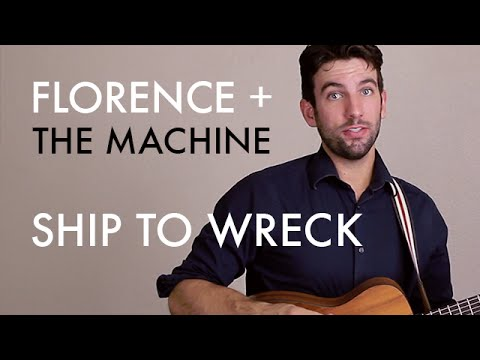 Florence + The Machine - Ship To Wreck (Guitar Lesson/Tutorial)