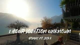 1 Hour Location Unknown - Honne Ft. Beka