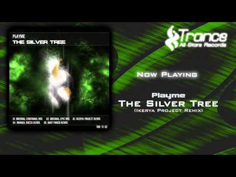 Playme - The Silver Tree (Ikerya Project Remix)