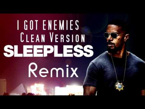 I Got Enemies Sleepless remix clean version
