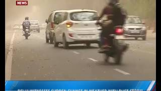 Delhi witnesses sudden change in weather with dust storm