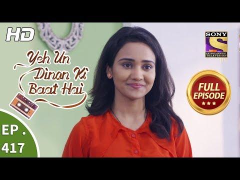 Yeh Un Dinon Ki Baat Hai - Ep 417 - Full Episode - 26th April, 2019