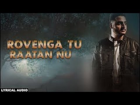 Rovenga Tu Raatan Nu (Lyrics Audio) | Nick Nannu | Latest 2017 Punjabi sad song with lyrics.