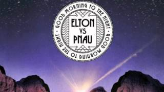 Elton John vs PNAU - Good Morning To The Night (Cahill Club Mix)