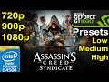 Assassin's Creed Syndicate - GT 1030 - G4560 | 720p - 900p - 1080p | Low - Medium - High Setting