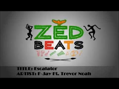 Escalator - By F-Jay Ft. Trevor Noah