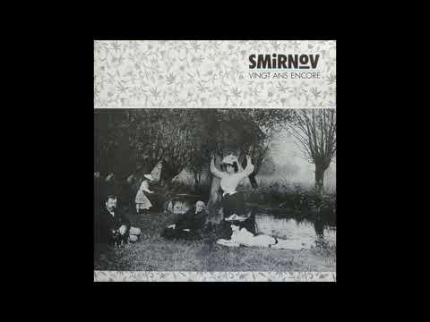 Smirnov - Vingt Ans Encore (1987) Coldwave, Post Punk - France