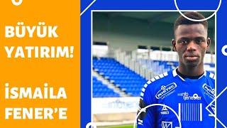 Ismaila Coulibaly, Stankovski ve Osayi Samuel Fenerbahçe transfer adımları! CANL
