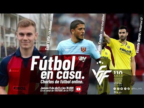 Fútbol en casa -Vicente Iborra, Pablo Fornals y Toni Lato