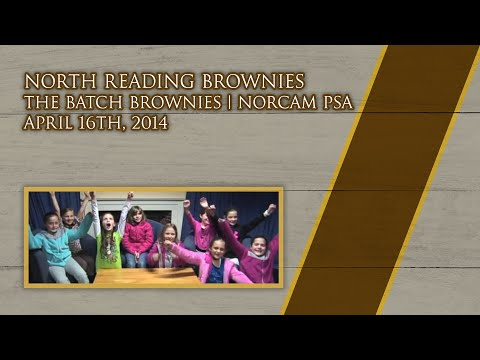The North Reading 'Batch Brownies' NORCAM PSA