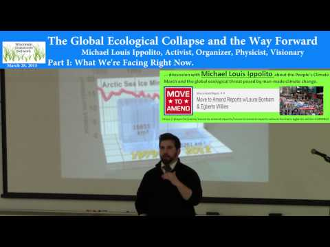 Part I: The Global Ecological Collapse and the Way Forward