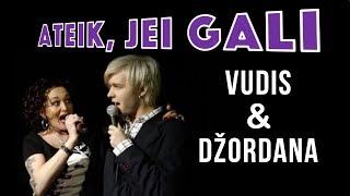 Ateik, Jei Gali - Vudis ir Džordana (Official Lyric Video). Lietuviškos Dainos