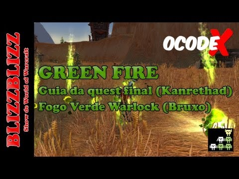 codeX - World of Warcraft - Guide - Green Fire (Fogo Verde)