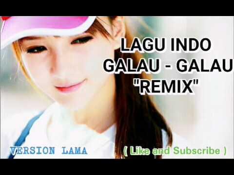 DJ TERBARU 2017 LAGU INDO GALAU