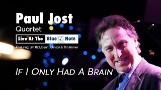 Paul Jost Quartet - Live at Blue Note - If I Only Had a Brain