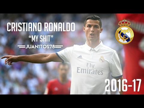 "Cristiano Ronaldo ▷ ""My Shit"" • Goals & Skills • 2016/17 • ||HD||"