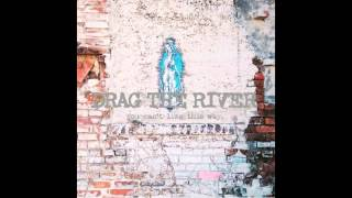 Drag the River - Brookfield