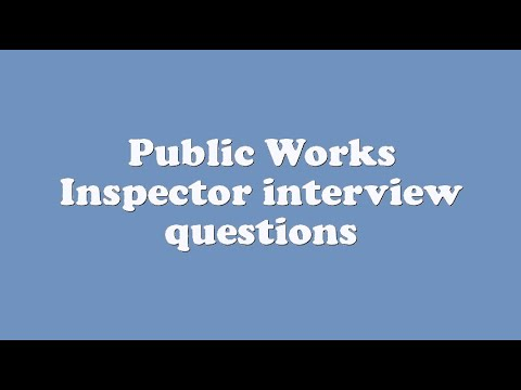 Public Works Inspector interview questions