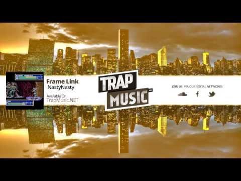 TrapMusic.NET: NastyNasty - Frame Link