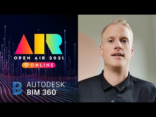 OPEN AIR 2021: BIM 360