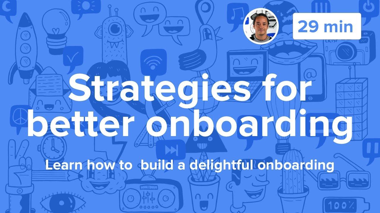 Strategies for better customer onboarding