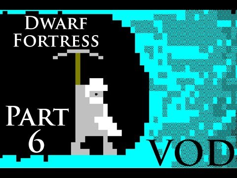 Dwarf Fortress - Let's Strike the Earth! Part 6
