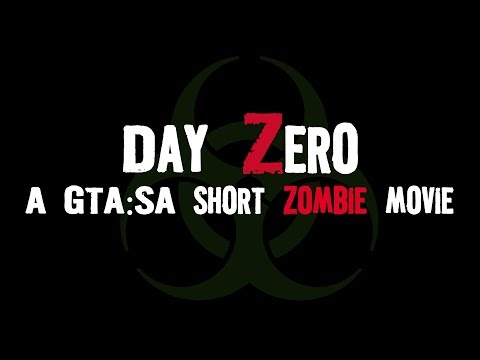 DAY ZERO (GTA SA Zombie Movie/Machinima/Film)