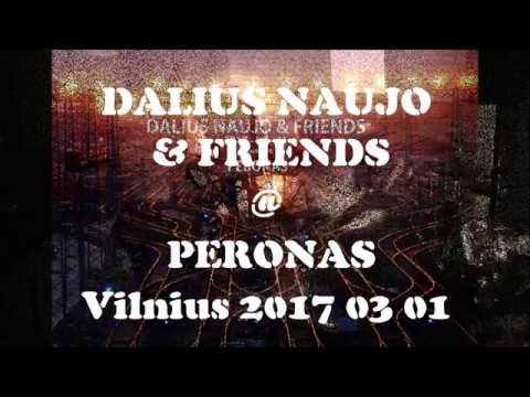 DALIUS NAUJO  @ PERONAS Vilnius 2017 03 01