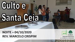 Culto e Santa Ceia - Noite - 04/10/2020