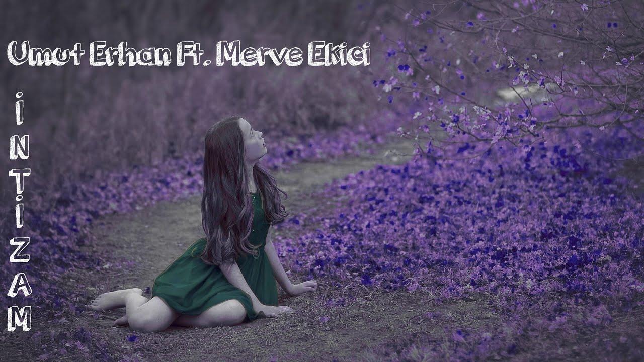 Umut Erhan Ft. Merve Ekici - İntizam (Official Audio)