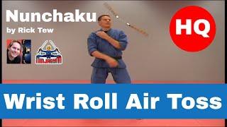 Rick Tew Nunchaku Wrist Roll Air Toss HQ.avi