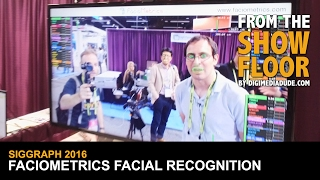 Facial Recognition Technology With Faciometrics @ SIGGRAPH 2016