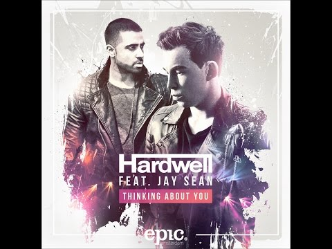Hardwell feat. Jay Sean - Thinking About You / 1H Edition